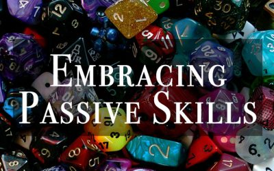 Embracing Passive Skills