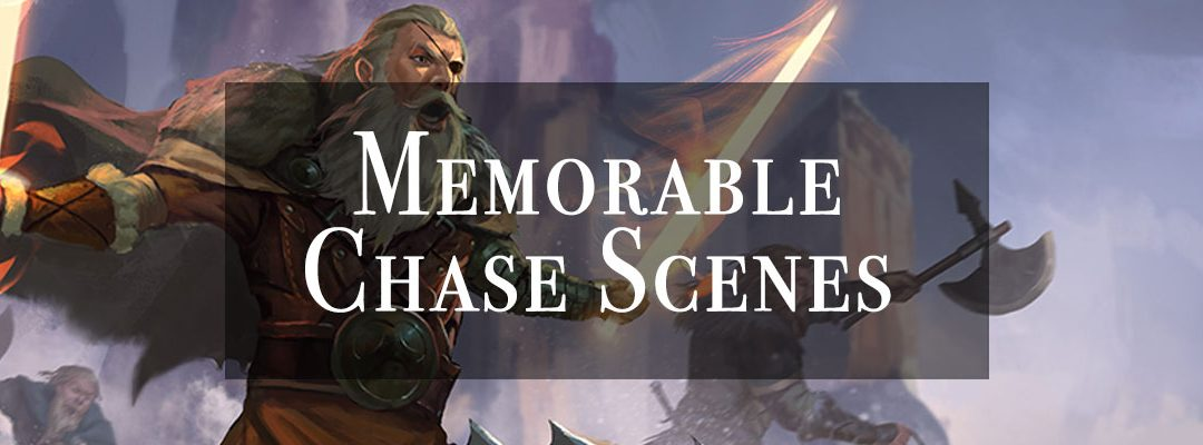 DM's Tool Chest: Create a Memorable Chase Scene