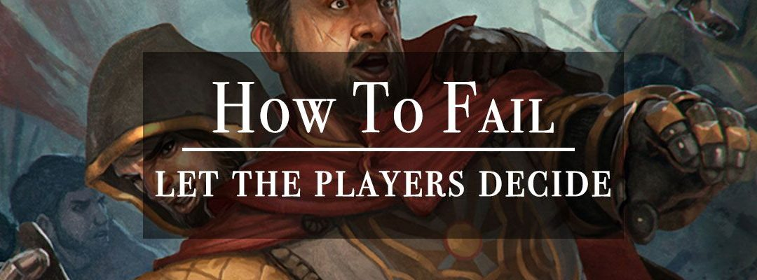 Let the Players Decide How They Fail